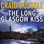 The Long Glasgow Kiss: A Lennox Thriller, Book 2 | Craig Russell