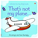 img - for That's Not My Plane...(Usborne Touchy-Feely Books) book / textbook / text book