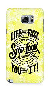 AMEZ life moves pretty fast Back Cover For Samsung Galaxy Note 5