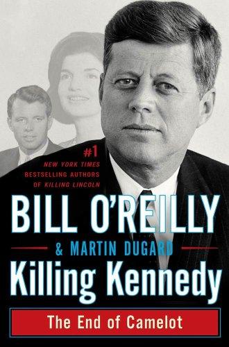 Martin Dugard  Bill O'Reilly - Killing Kennedy