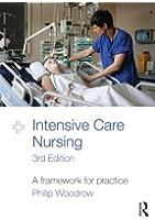 Intensive Care Nursing: A Framework for Practice