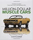 img - for Million-Dollar Muscle Cars: The Rarest and Most Collectible Cars of the Performance Era book / textbook / text book