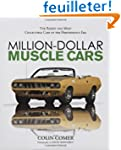 Million-Dollar Muscle Cars: The Rares...