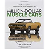 Million-Dollar Muscle Cars: The Rarest and Most Collectible Cars of the Performance Era ~ David Newhardt