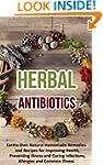 Herbal Antibiotics: Earths Own Natura...