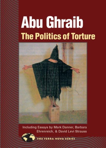 Abu Ghraib: The Politics of Torture (The Terra Nova Series)