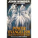 Power Evangelism: Signs and Wonders Todayby John Wimber