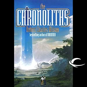 The Chronoliths | [Robert Charles Wilson]