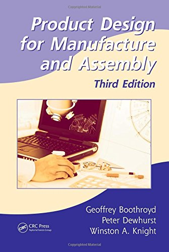 Product Design for Manufacture and Assembly, Third...