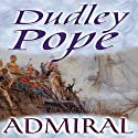 Admiral Audiobook by Dudley Pope Narrated by Ric Jerrom