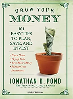Grow your money 101 easy tips to plan save and invest jonathan d pond dick hill - Money saving tips in gardening ...