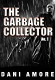 The Garbage Collector #1 (A Short Story)