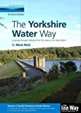 Mark Reid The Yorkshire Water Way: South Pennines and Peak District (Ilkley to Langsett) v. 2: A Journey Through Yorkshire from the Dales to the Peak District