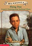 Flying Free: Corey's Underground Railroad Diary (0439369088) by Wyeth, Sharon Dennis