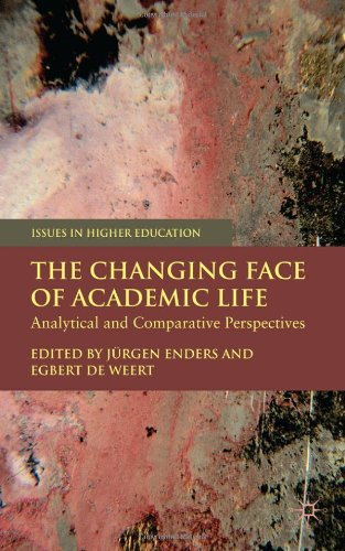 The Changing Face Of Academic Life: Analytical And Comparative Perspectives (Issues In Higher Education)