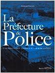 La Pr�fecture de Police : Une institu...