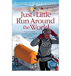 [ Just a Little Run Around the World 5 Years, 3 Packs of Wolves and 53 Pairs of Shoes ] [ JUST A LITTLE RUN AROUND THE WORLD 5 YEARS, 3 PACKS OF WOLVES AND 53 PAIRS OF SHOES ] BY Swale-Pope, Rosie ( AUTHOR ) May-28-2009 Paperback
