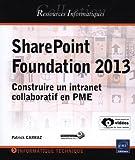 echange, troc Patrick CARRAZ - SharePoint Foundation 2013 - Construire un intranet collaboratif en PME