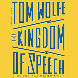 The Kingdom of Speech Audiobook by Tom Wolfe Narrated by Robert Petkoff