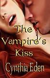 The Vampire's Kiss (0975965395) by Eden, Cynthia