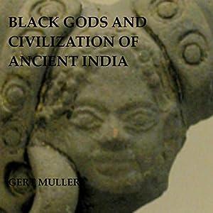 Black Gods and Civilization of Ancient India Audiobook