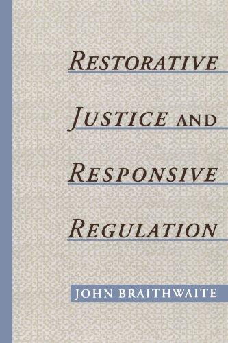 Restorative Justice & Responsive Regulation (Studies...