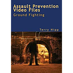 The Assault Prevention Video Files: Ground Fighting