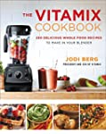 The Vitamix Cookbook: 250 Delicious W...