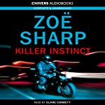 Killer Instinct: Charlie Fox, Book 1 (       UNABRIDGED) by Zoe Sharp Narrated by Clare Corbett