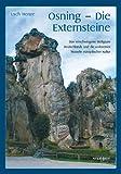 Osning - Die Externsteine: Das verschwiegene Heiligtum Deutschlands und die verlorenen Wurzeln europäischer Kultur