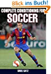 Complete Conditioning for Soccer, Enh...