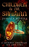 Children of the Shaman: A Journey through Ice and Time (Mir: Shamanworld Book 1)