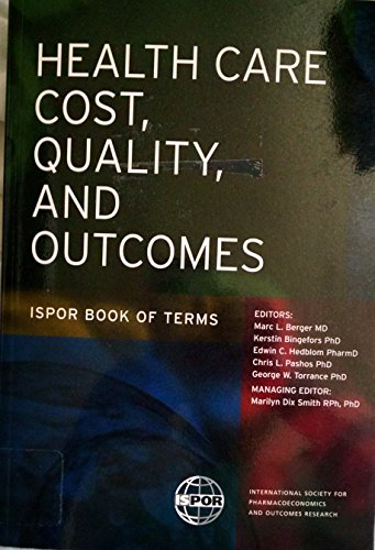 Health Care Cost, Quality, and Outcomes: ISPOR Book of Terms