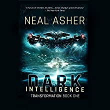 Dark Intelligence (       UNABRIDGED) by Neal Asher Narrated by Jonathan Yen