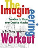 The Imagineering Workout (0786855541) by The Disney Imagineers