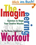 The Imagineering Workout: Exercises t...