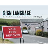 Sign Language: Travels in Unfortunate English from the Readers of The Daily Telegraph