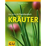 Das groe GU PraxisHandbuch Kruter (GU Garten Extra)von &#34;Engelbert Ktter&#34;