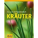 "Das gro�e GU PraxisHandbuch Kr�uter (GU Garten Extra)von ""Engelbert K�tter"""