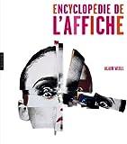 l'encyclopédie de l'affiche ; le dessin graphique (2754105824) by Alain Weill