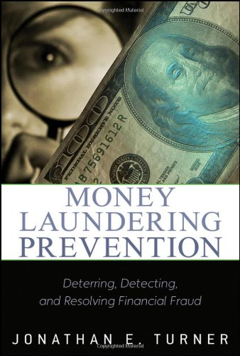 Money Laundering Prevention: Deterring, Detecting, and Resolving Financial Fraud
