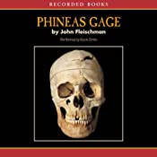 Phineas Gage: A Gruesome but True Story About Brain Science | [John Fleischman]