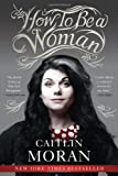 How to Be a Woman Caitlin Moran