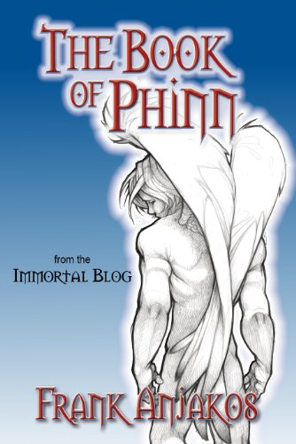 The Book of Phinn (The Immortal Blog) by Frank Anjakos
