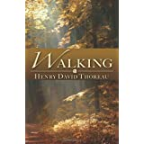 Walking ~ Henry David Thoreau