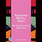 The Double Comfort Safari Club: No. 1 Ladies' Detective Agency | Alexander McCall Smith