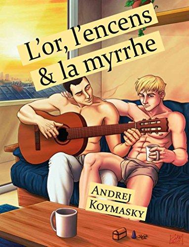 L'or, l'encens et la myrrhe (roman gay)