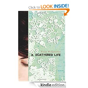 Kindle Daily Deal: A Scattered Life, by Karen McQuestion. Publisher: AmazonEncore (August 10, 2010)