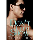 Don't Let It Show (Undercover Intrigue Series Book 1) ~ Tess St. John
