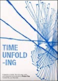 img - for Time Unfolding: A Selection of Artists' Film and Video Works Commissioned and Produced by Picture This (Anthologies) book / textbook / text book